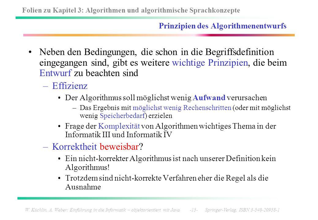 Folien zu Kapitel 3: Algorithmen und algorithmische Sprachkonzepte W. Küchlin, A. Weber: Einführung in die Informatik – objektorientiert mit Java -15-