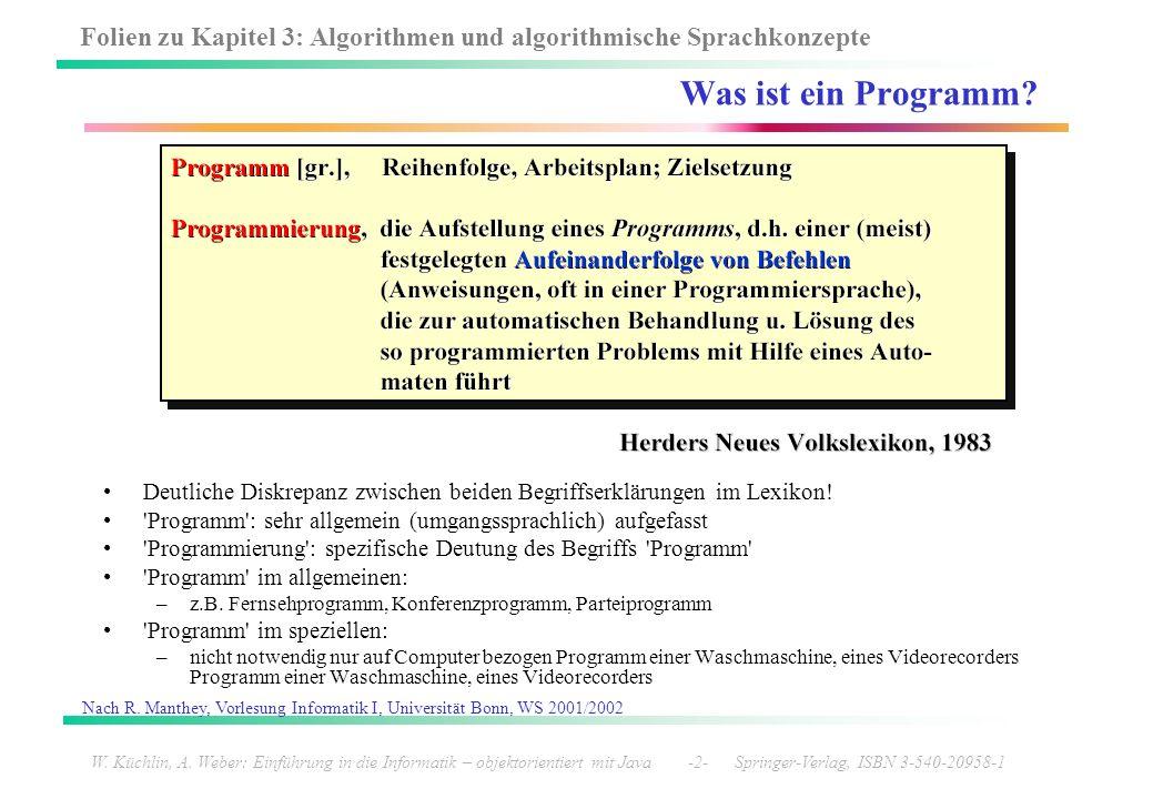 Folien zu Kapitel 3: Algorithmen und algorithmische Sprachkonzepte W. Küchlin, A. Weber: Einführung in die Informatik – objektorientiert mit Java -2-