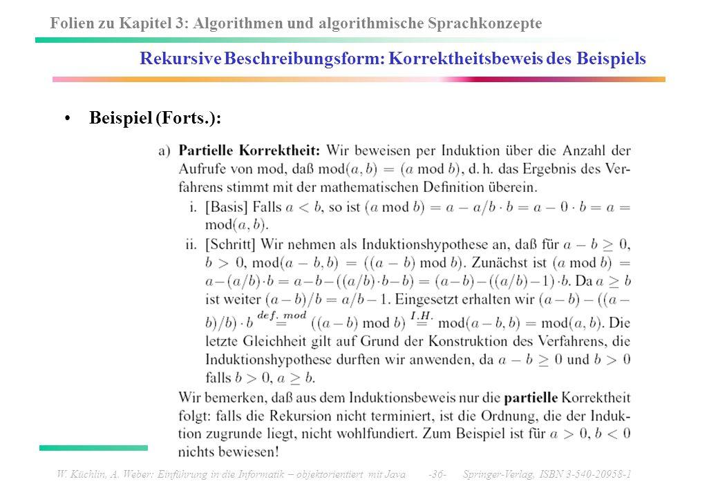 Folien zu Kapitel 3: Algorithmen und algorithmische Sprachkonzepte W. Küchlin, A. Weber: Einführung in die Informatik – objektorientiert mit Java -36-