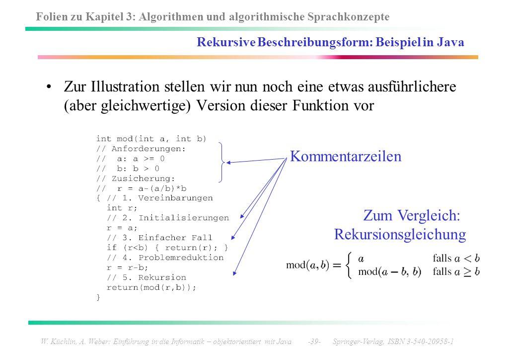 Folien zu Kapitel 3: Algorithmen und algorithmische Sprachkonzepte W. Küchlin, A. Weber: Einführung in die Informatik – objektorientiert mit Java -39-