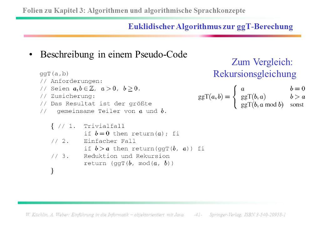 Folien zu Kapitel 3: Algorithmen und algorithmische Sprachkonzepte W. Küchlin, A. Weber: Einführung in die Informatik – objektorientiert mit Java -41-