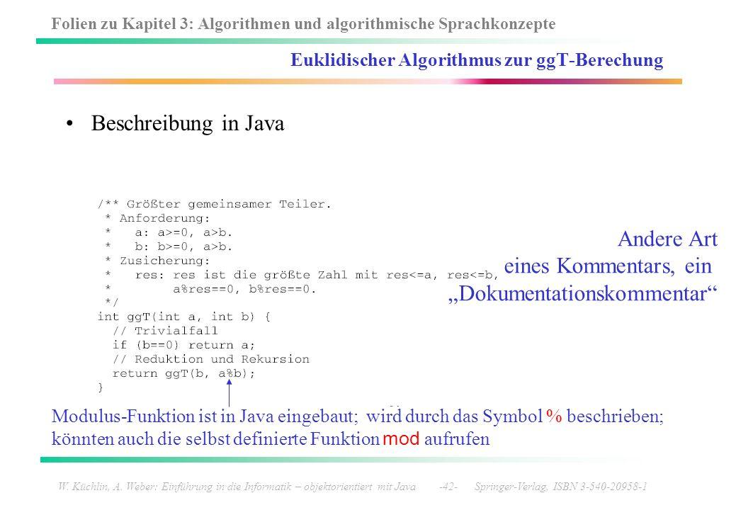 Folien zu Kapitel 3: Algorithmen und algorithmische Sprachkonzepte W. Küchlin, A. Weber: Einführung in die Informatik – objektorientiert mit Java -42-