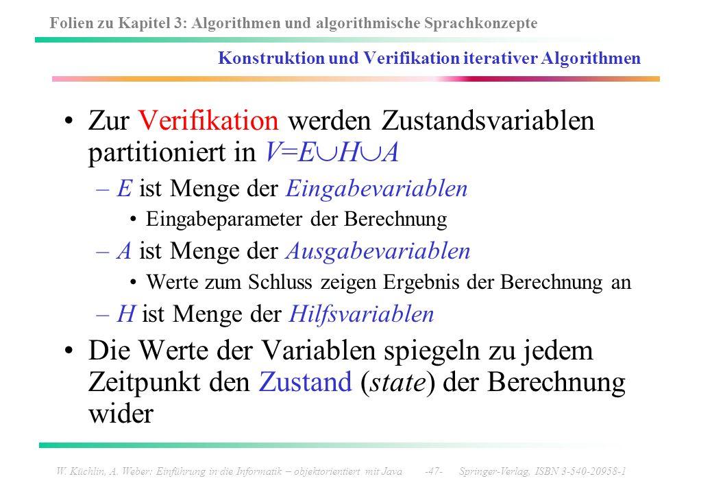 Folien zu Kapitel 3: Algorithmen und algorithmische Sprachkonzepte W. Küchlin, A. Weber: Einführung in die Informatik – objektorientiert mit Java -47-