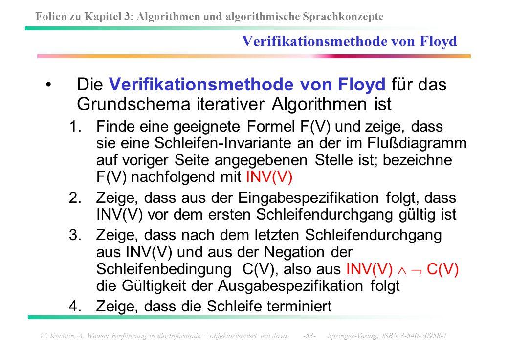 Folien zu Kapitel 3: Algorithmen und algorithmische Sprachkonzepte W. Küchlin, A. Weber: Einführung in die Informatik – objektorientiert mit Java -53-