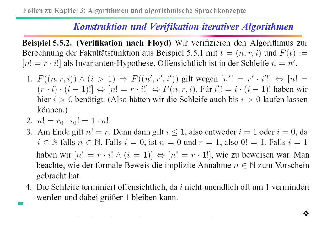 Folien zu Kapitel 3: Algorithmen und algorithmische Sprachkonzepte W. Küchlin, A. Weber: Einführung in die Informatik – objektorientiert mit Java -57-