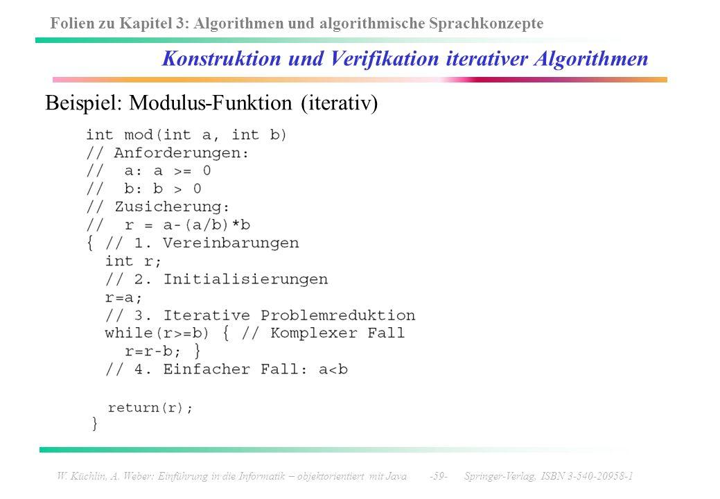 Folien zu Kapitel 3: Algorithmen und algorithmische Sprachkonzepte W. Küchlin, A. Weber: Einführung in die Informatik – objektorientiert mit Java -59-