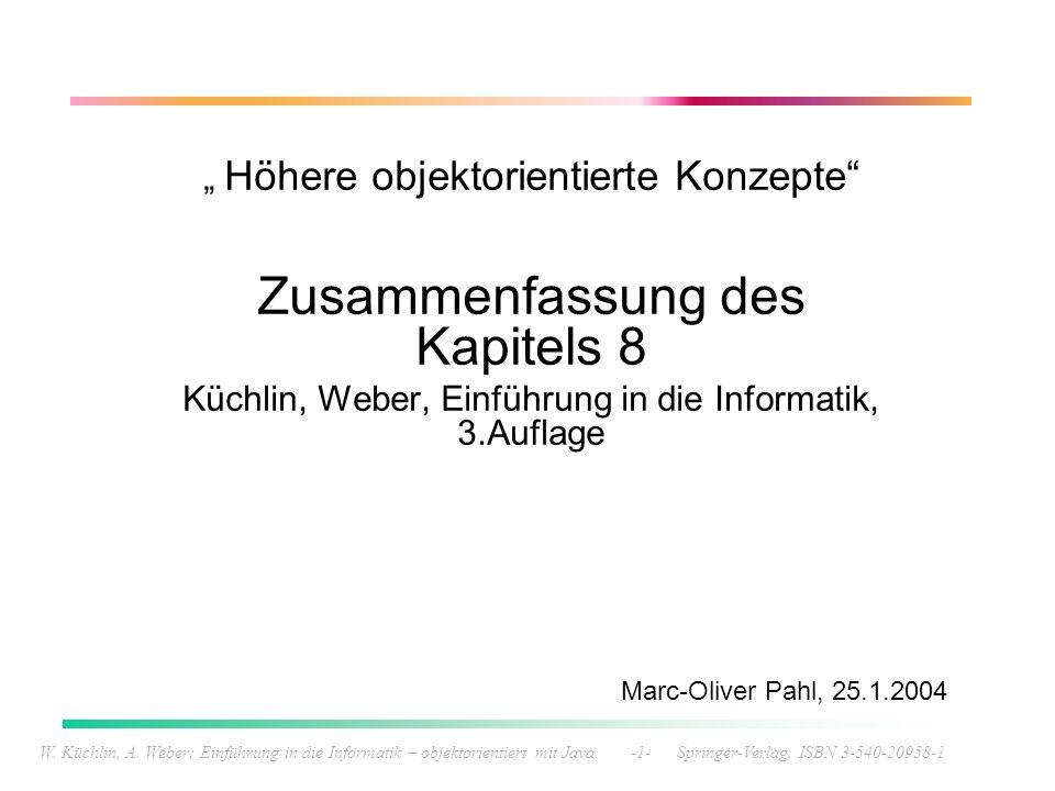 W. Küchlin, A. Weber: Einführung in die Informatik – objektorientiert mit Java -1- Springer-Verlag, ISBN 3-540-20958-1 Höhere objektorientierte Konzep