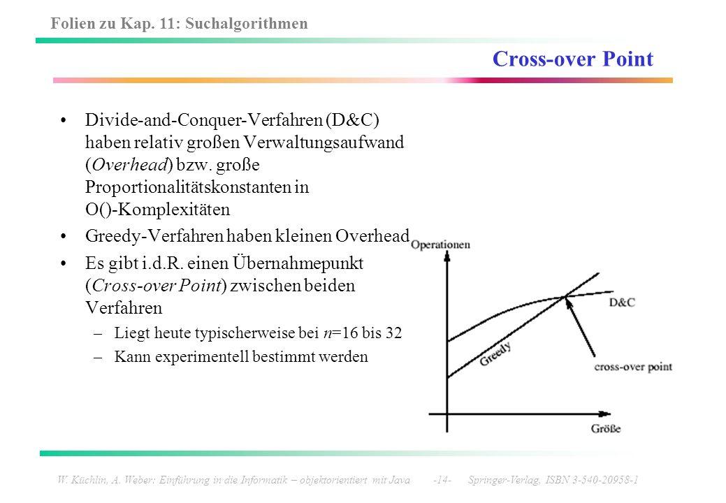Folien zu Kap. 11: Suchalgorithmen W. Küchlin, A. Weber: Einführung in die Informatik – objektorientiert mit Java -14- Springer-Verlag, ISBN 3-540-209