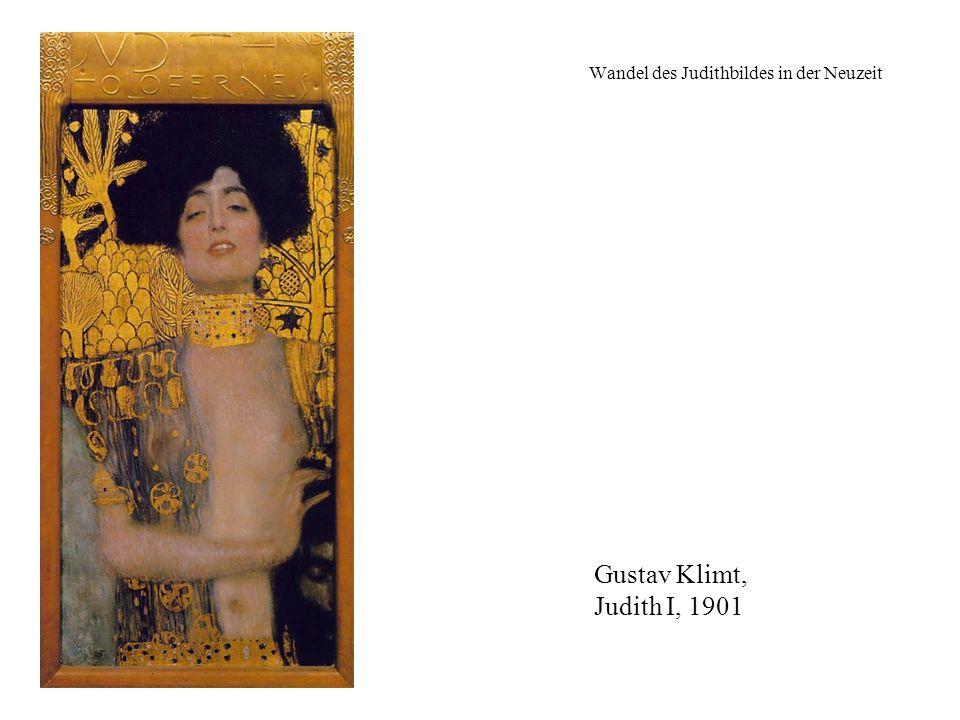 Wandel des Judithbildes in der Neuzeit Gustav Klimt, Judith I, 1901