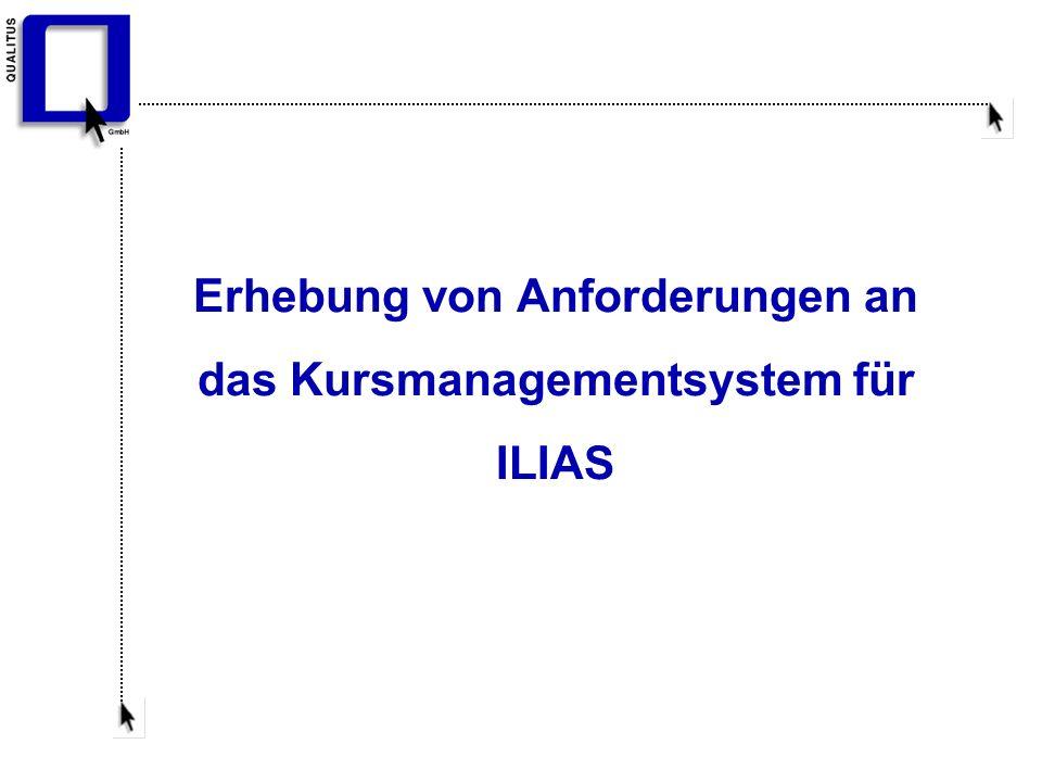 Erhebung von Anforderungen an das Kursmanagementsystem für ILIAS