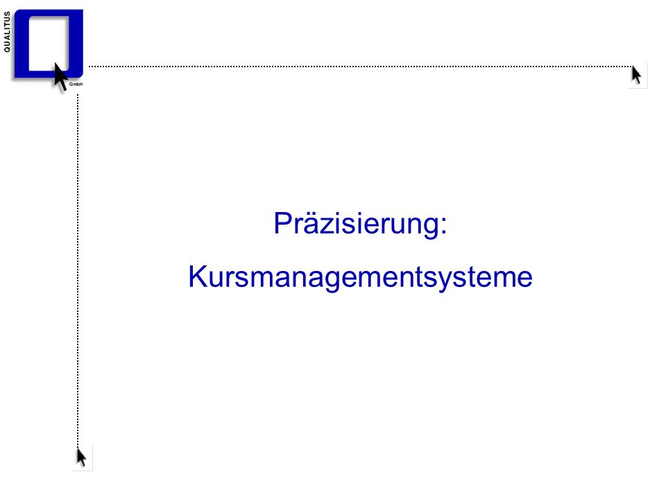 Präzisierung: Kursmanagementsysteme