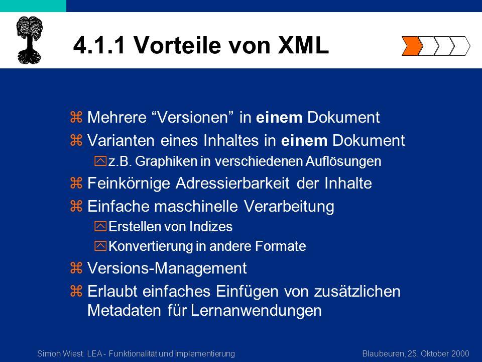 Simon Wiest: LEA - Funktionalität und ImplementierungBlaubeuren, 25. Oktober 2000 4.1.1 Vorteile von XML zMehrere Versionen in einem Dokument zVariant