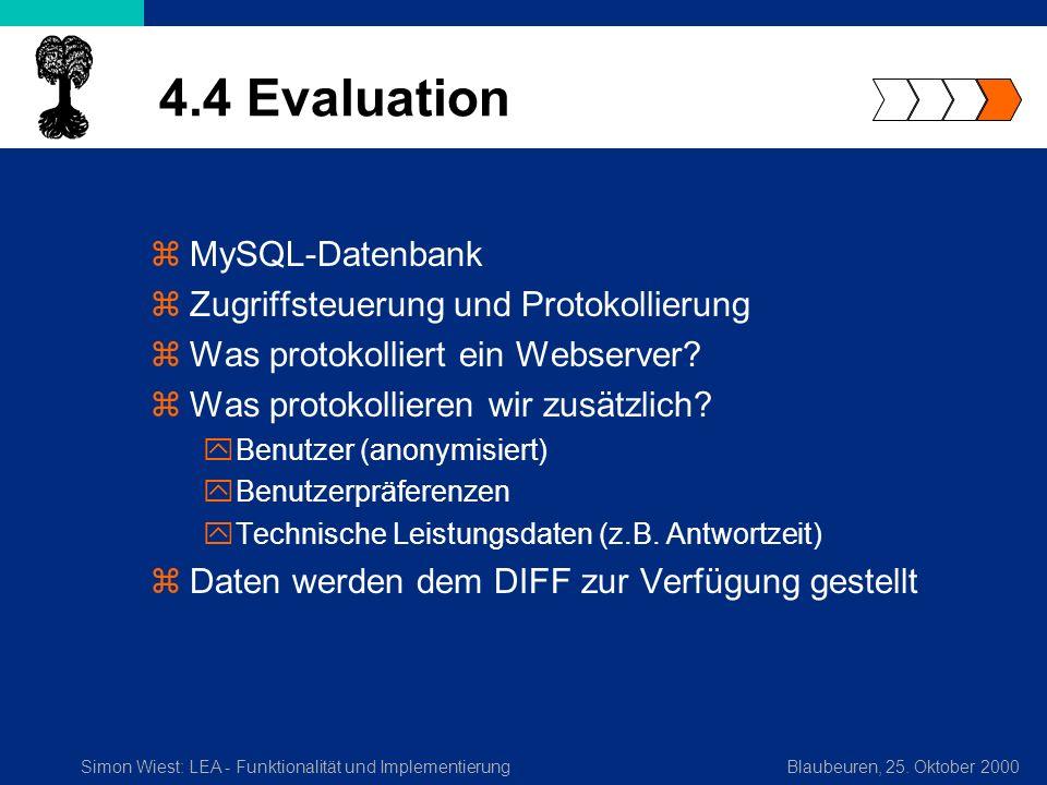 Simon Wiest: LEA - Funktionalität und ImplementierungBlaubeuren, 25. Oktober 2000 4.4 Evaluation zMySQL-Datenbank zZugriffsteuerung und Protokollierun