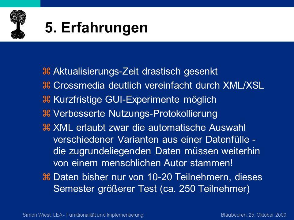 Simon Wiest: LEA - Funktionalität und ImplementierungBlaubeuren, 25. Oktober 2000 5. Erfahrungen zAktualisierungs-Zeit drastisch gesenkt zCrossmedia d