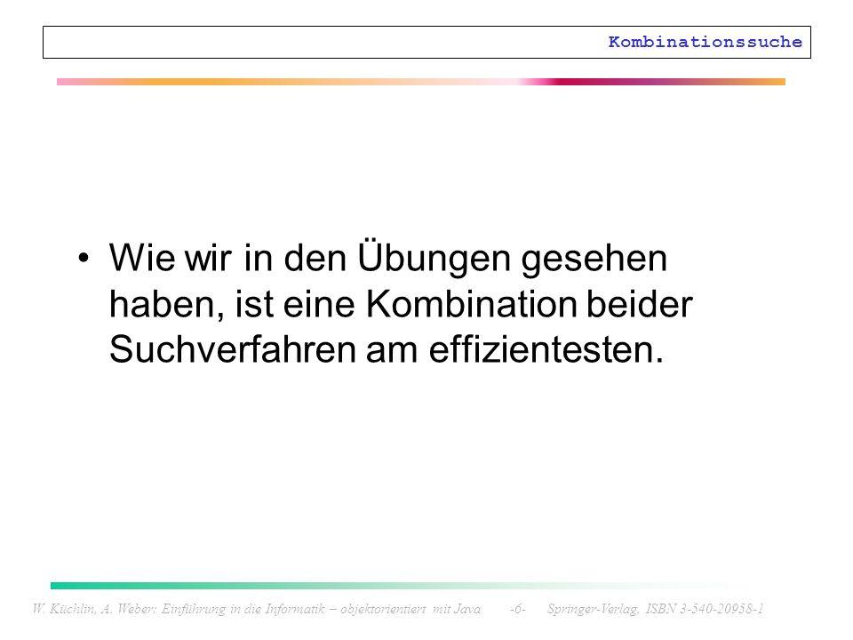 W. Küchlin, A. Weber: Einführung in die Informatik – objektorientiert mit Java -6- Springer-Verlag, ISBN 3-540-20958-1 Kombinationssuche Wie wir in de