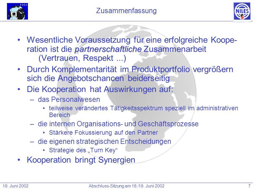 19. Juni 2002Abschluss-Sitzung am 18./19. Juni 20027 Zusammenfassung partnerschaftlicheWesentliche Voraussetzung für eine erfolgreiche Koope- ration i