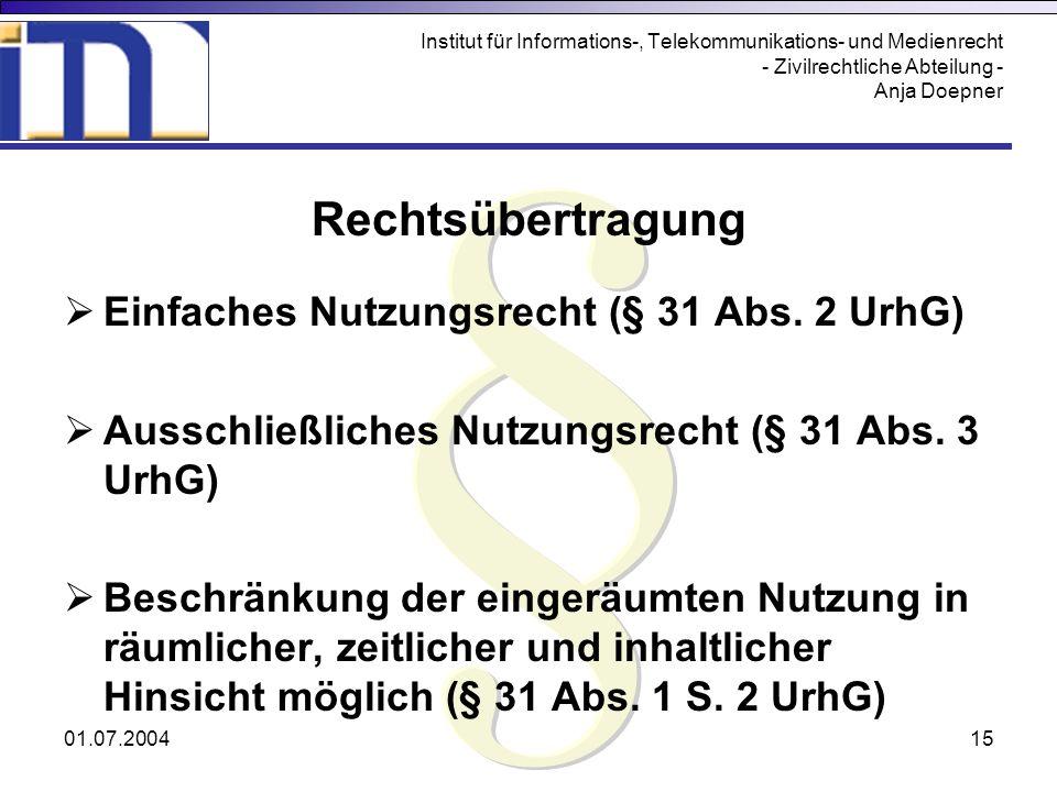 01.07.200415 Institut für Informations-, Telekommunikations- und Medienrecht - Zivilrechtliche Abteilung - Anja Doepner Rechtsübertragung Einfaches Nu