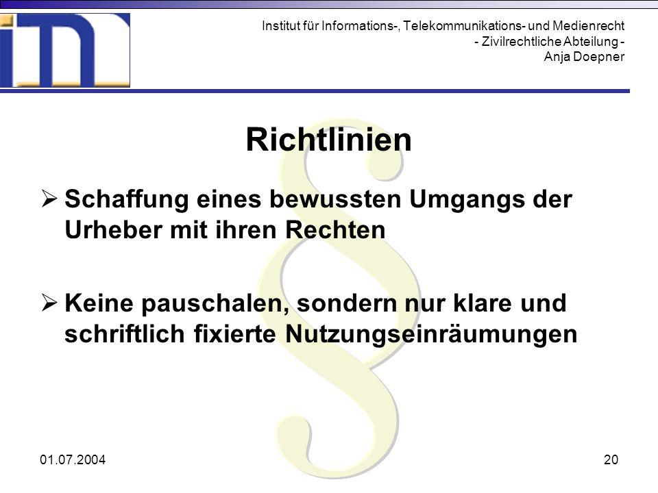 01.07.200420 Institut für Informations-, Telekommunikations- und Medienrecht - Zivilrechtliche Abteilung - Anja Doepner Richtlinien Schaffung eines be