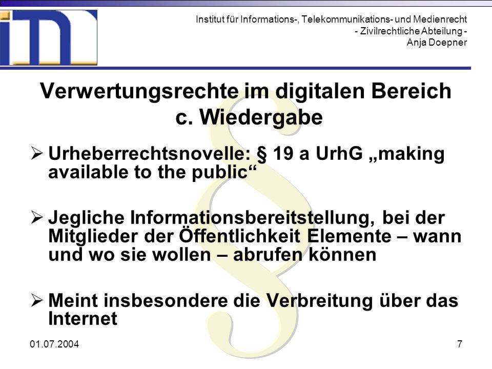 01.07.20048 Institut für Informations-, Telekommunikations- und Medienrecht - Zivilrechtliche Abteilung - Anja Doepner Wichtige Schrankenregelungen Privatkopie (§ 53 Abs.