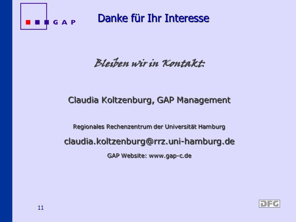 11 Danke für Ihr Interesse Danke für Ihr Interesse Bleiben wir in Kontakt: Claudia Koltzenburg, GAP Management Regionales Rechenzentrum der Universitä