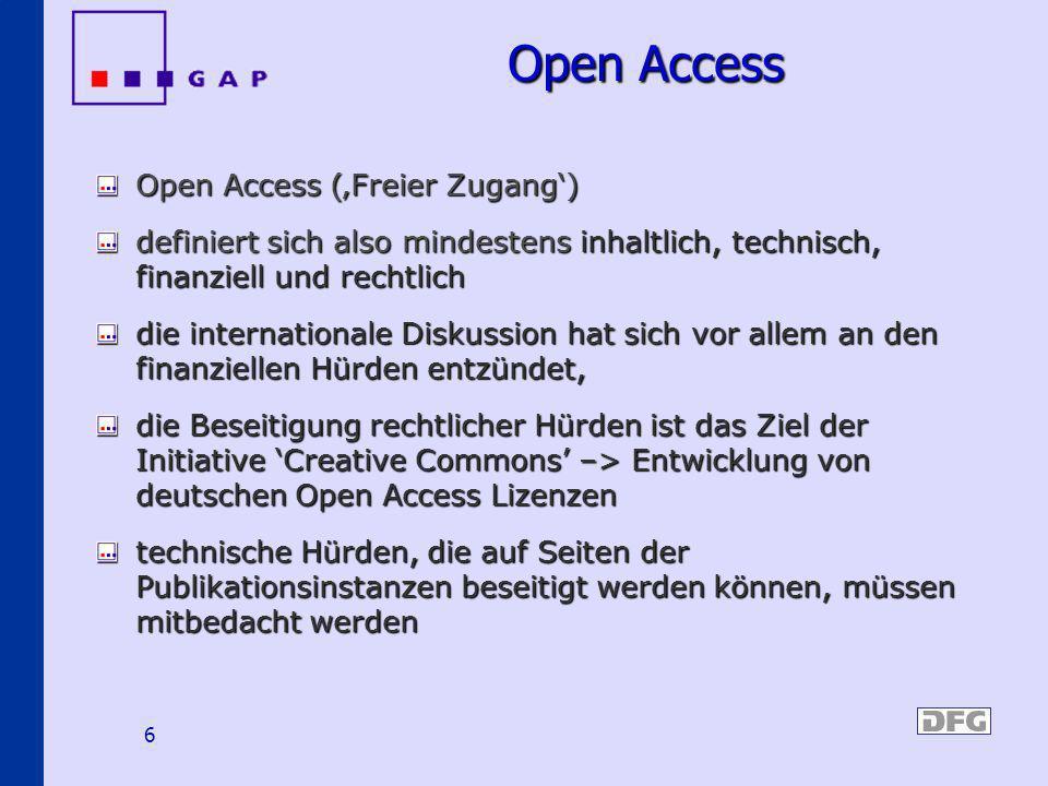 6 Open Access Open Access (Freier Zugang) definiert sich also mindestens inhaltlich, technisch, finanziell und rechtlich die internationale Diskussion