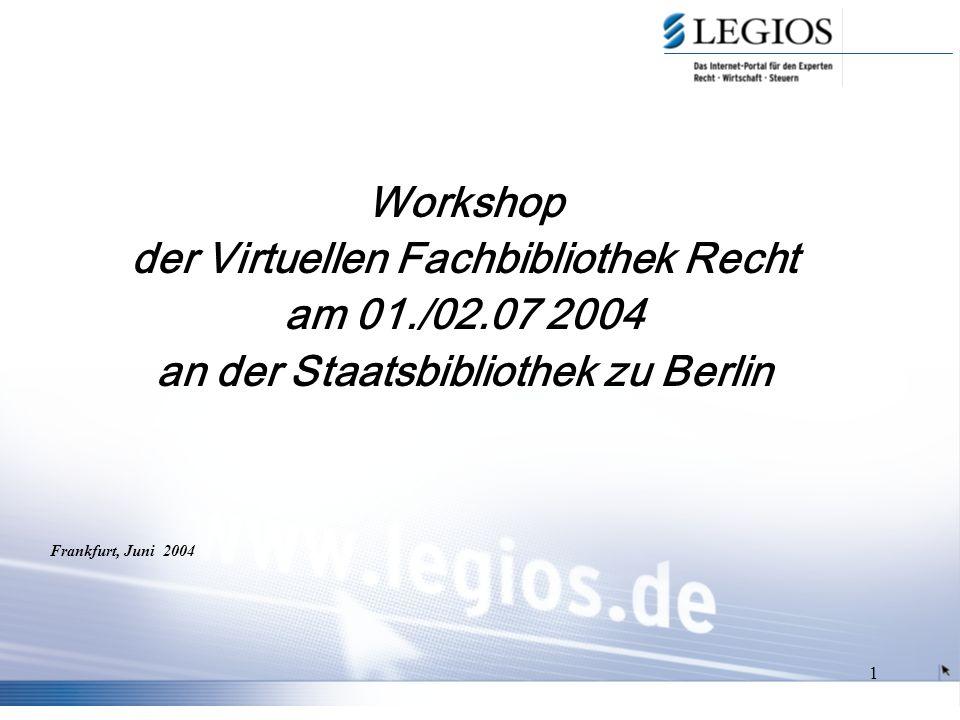 1 Workshop der Virtuellen Fachbibliothek Recht am 01./02.07 2004 an der Staatsbibliothek zu Berlin Frankfurt, Juni 2004