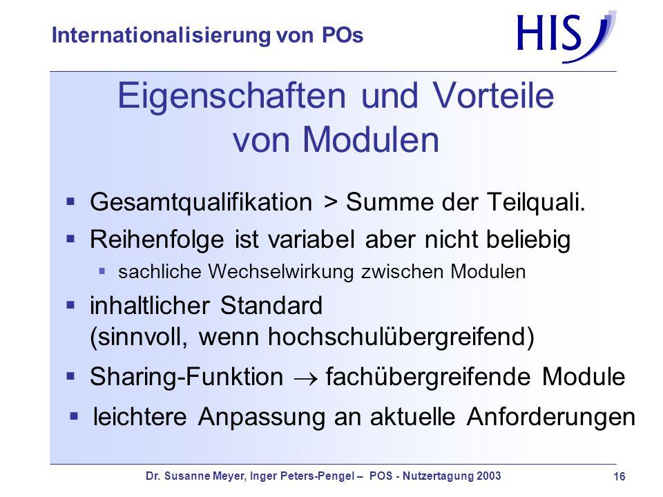 Dr. Susanne Meyer, Inger Peters-Pengel – POS - Nutzertagung 2003 16 Internationalisierung von POs Eigenschaften und Vorteile von Modulen Gesamtqualifi