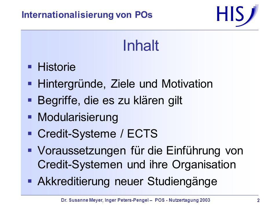 Dr. Susanne Meyer, Inger Peters-Pengel – POS - Nutzertagung 2003 2 Internationalisierung von POs Inhalt Historie Hintergründe, Ziele und Motivation Be