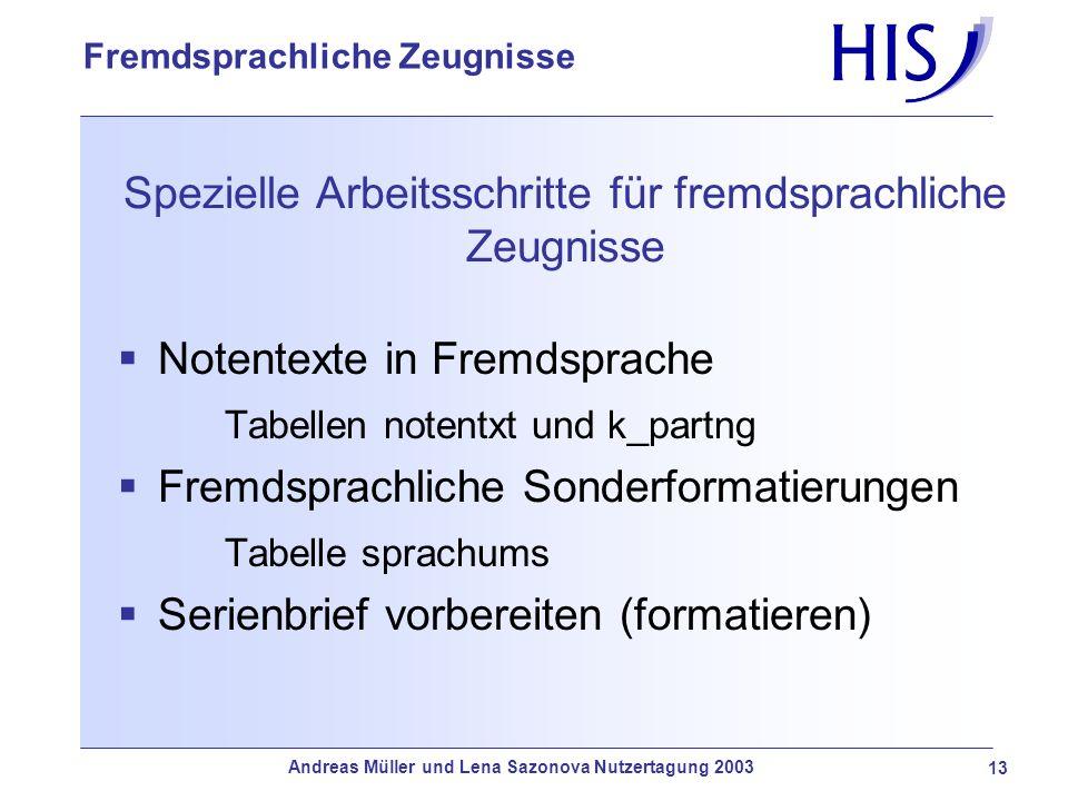 Andreas Müller und Lena Sazonova Nutzertagung 2003 13 Fremdsprachliche Zeugnisse Spezielle Arbeitsschritte für fremdsprachliche Zeugnisse Notentexte i