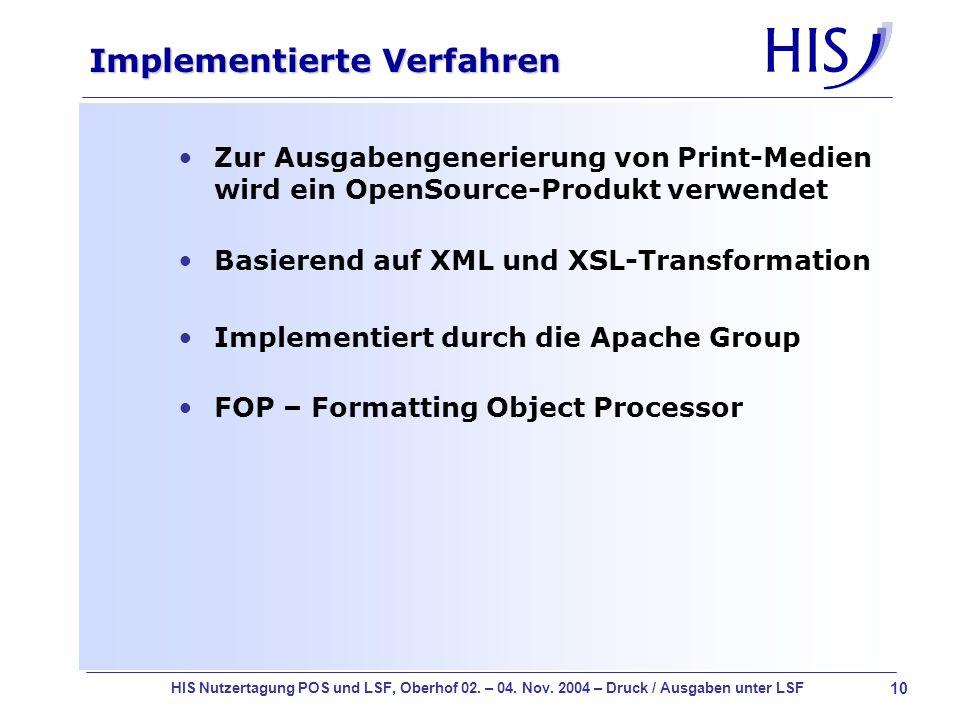 10 HIS Nutzertagung POS und LSF, Oberhof 02. – 04. Nov. 2004 – Druck / Ausgaben unter LSF Implementierte Verfahren Zur Ausgabengenerierung von Print-M