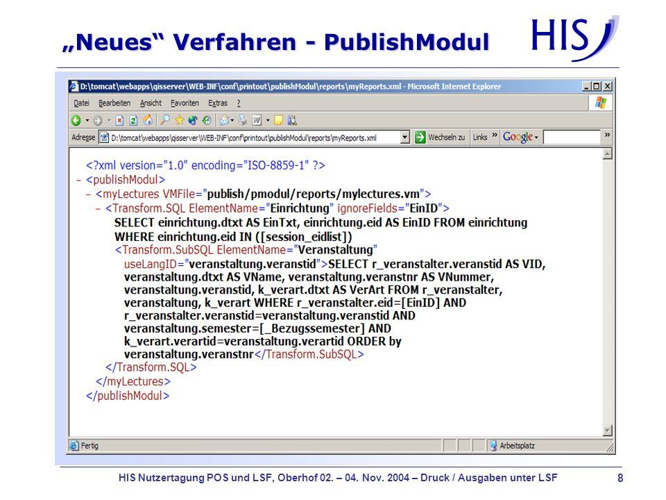 8 HIS Nutzertagung POS und LSF, Oberhof 02. – 04. Nov. 2004 – Druck / Ausgaben unter LSF Neues Verfahren - PublishModul