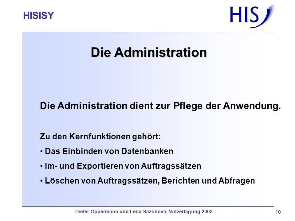 HISISY-GX 10 Die Administration Die Administration dient zur Pflege der Anwendung. Zu den Kernfunktionen gehört: Das Einbinden von Datenbanken Im- und