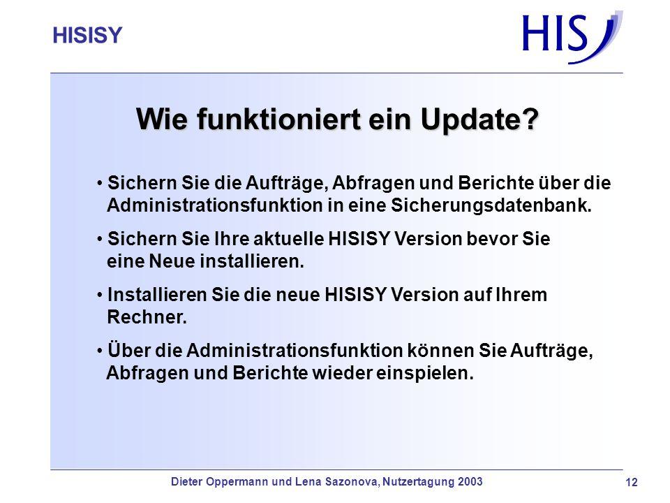 HISISY-GX 12 Wie funktioniert ein Update? Sichern Sie die Aufträge, Abfragen und Berichte über die Administrationsfunktion in eine Sicherungsdatenbank