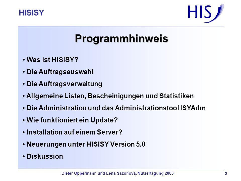 HISISY-GX Programmhinweis Was ist HISISY? Die Auftragsauswahl Die Auftragsverwaltung Allgemeine Listen, Bescheinigungen und Statistiken Die Administra
