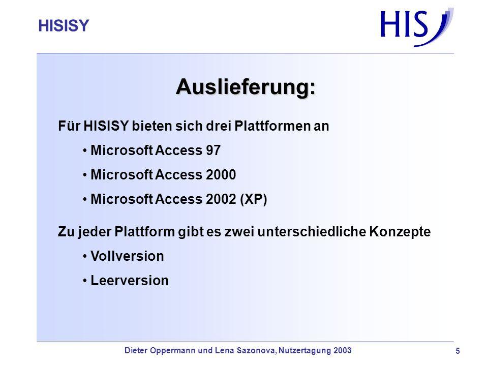 HISISY-GX Auslieferung: Für HISISY bieten sich drei Plattformen an Microsoft Access 97 Microsoft Access 2000 Microsoft Access 2002 (XP) Zu jeder Platt