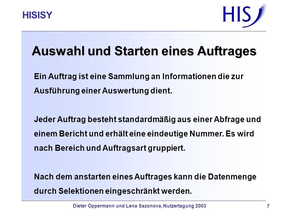 HISISY-GX Ein Auftrag ist eine Sammlung an Informationen die zur Ausführung einer Auswertung dient. Jeder Auftrag besteht standardmäßig aus einer Abfr