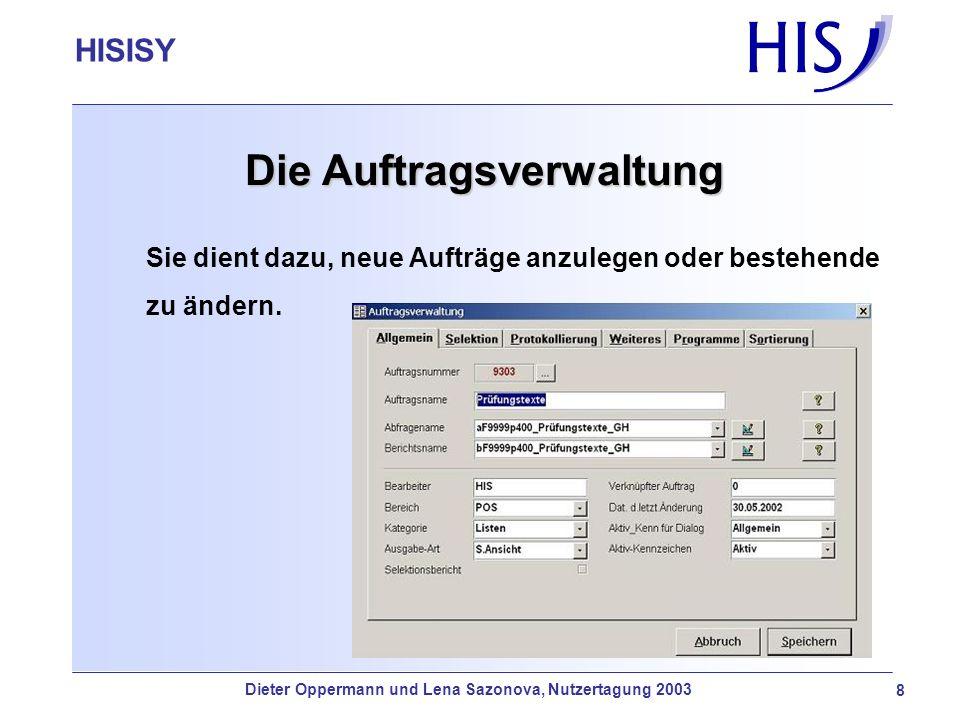 HISISY-GX 8 Die Auftragsverwaltung Sie dient dazu, neue Aufträge anzulegen oder bestehende zu ändern. HISISY Dieter Oppermann und Lena Sazonova, Nutze