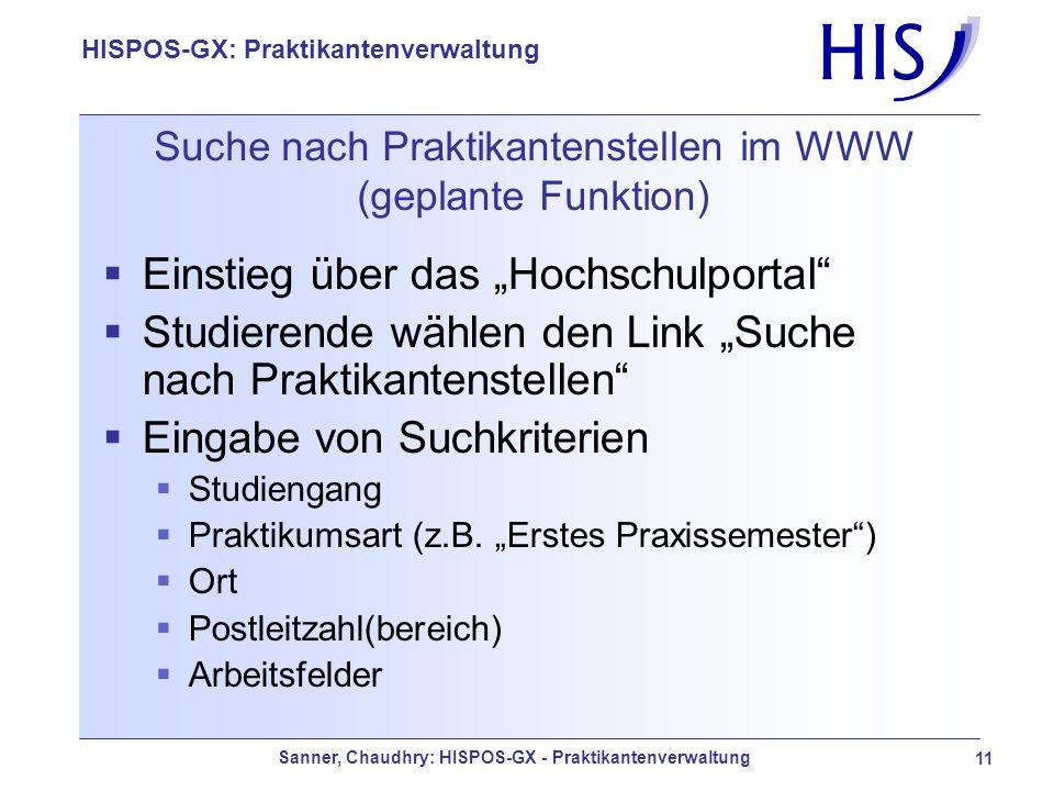 Sanner, Chaudhry: HISPOS-GX - Praktikantenverwaltung 11 HISPOS-GX: Praktikantenverwaltung Suche nach Praktikantenstellen im WWW (geplante Funktion) Ei