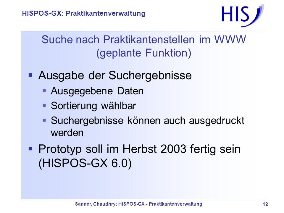 Sanner, Chaudhry: HISPOS-GX - Praktikantenverwaltung 12 HISPOS-GX: Praktikantenverwaltung Suche nach Praktikantenstellen im WWW (geplante Funktion) Au