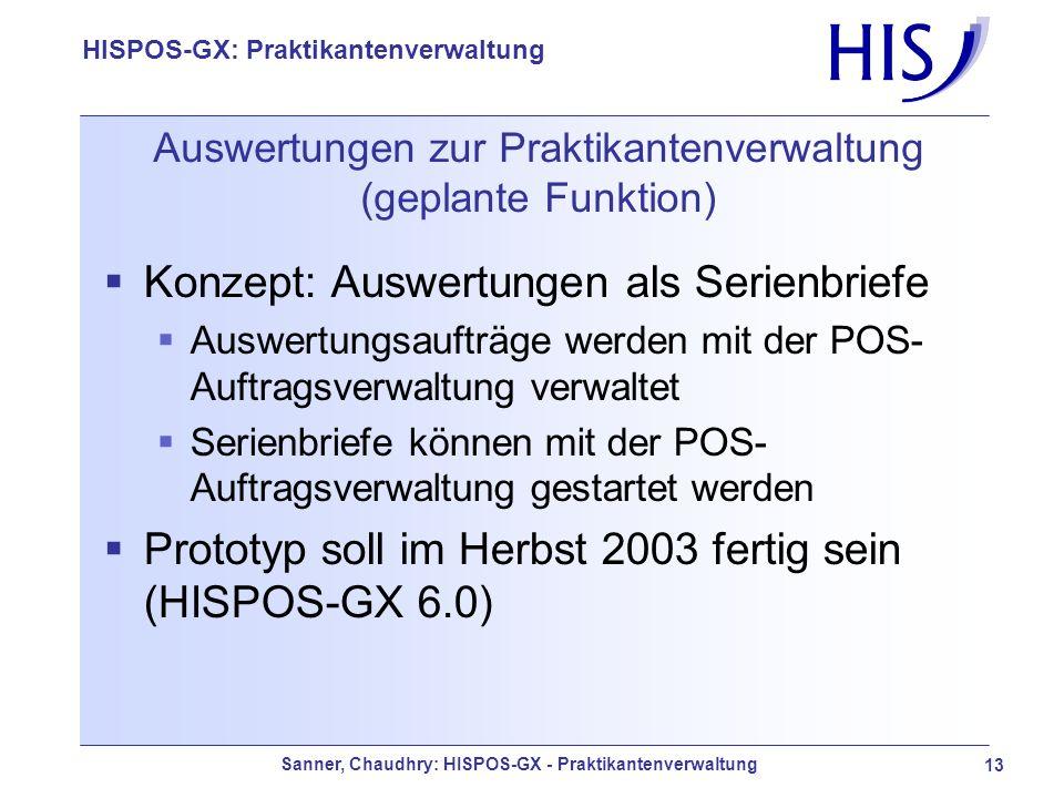 Sanner, Chaudhry: HISPOS-GX - Praktikantenverwaltung 13 HISPOS-GX: Praktikantenverwaltung Auswertungen zur Praktikantenverwaltung (geplante Funktion)