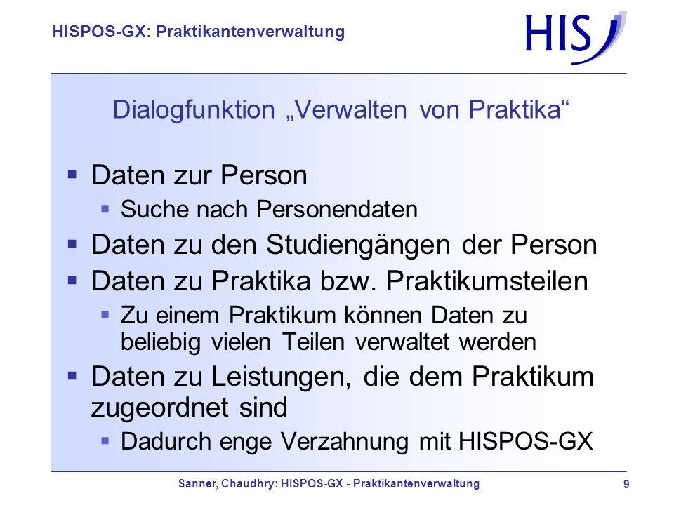 Sanner, Chaudhry: HISPOS-GX - Praktikantenverwaltung 9 HISPOS-GX: Praktikantenverwaltung Dialogfunktion Verwalten von Praktika Daten zur Person Suche