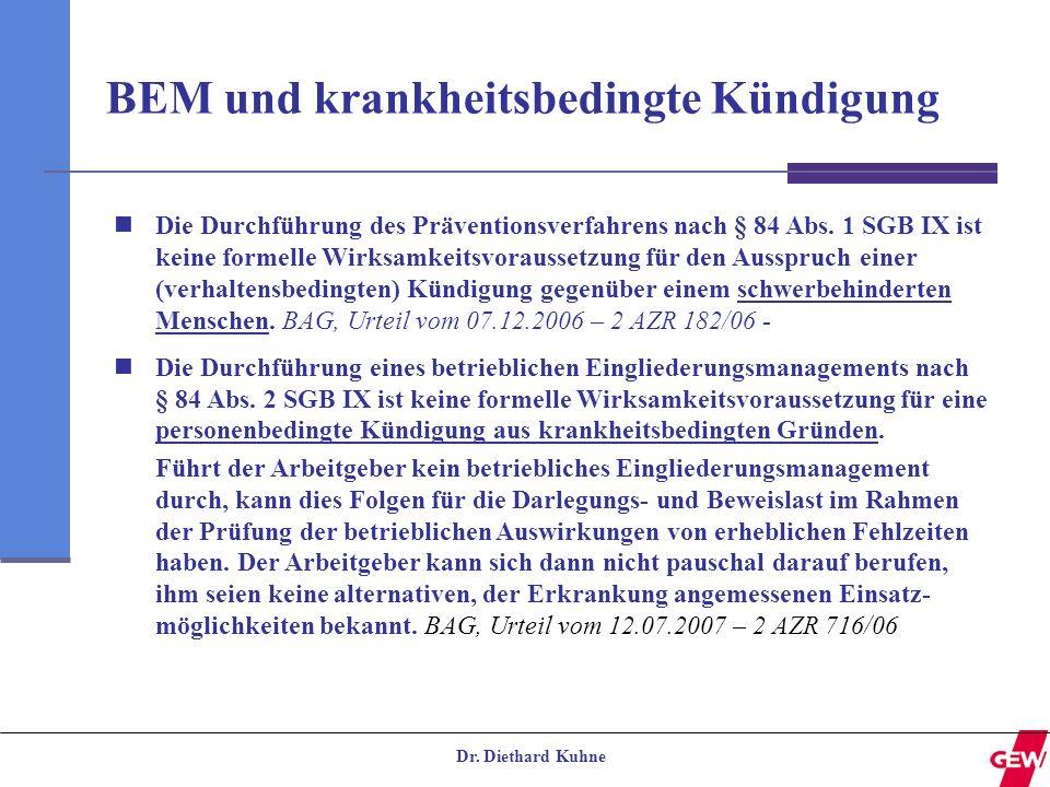 Dr. Diethard Kuhne BEM und krankheitsbedingte Kündigung Bei der Planung von Gesundheitsförderungs- maßnahmen Die Durchführung des Präventionsverfahren