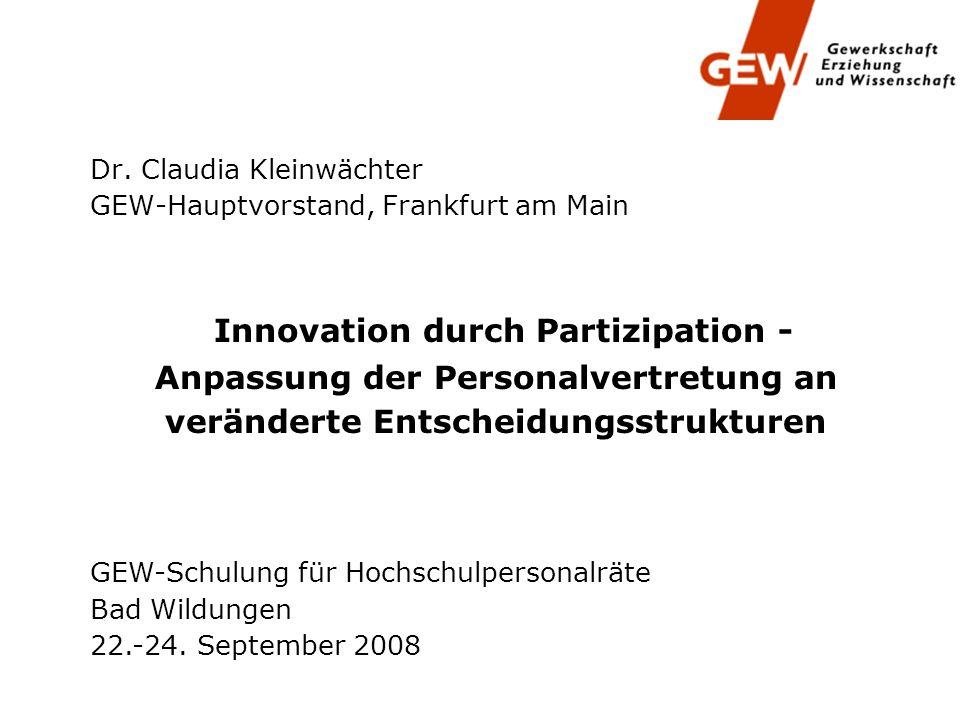 Innovation durch Partizipation - Anpassung der Personalvertretung an veränderte Entscheidungsstrukturen GEW-Schulung für Hochschulpersonalräte Bad Wil