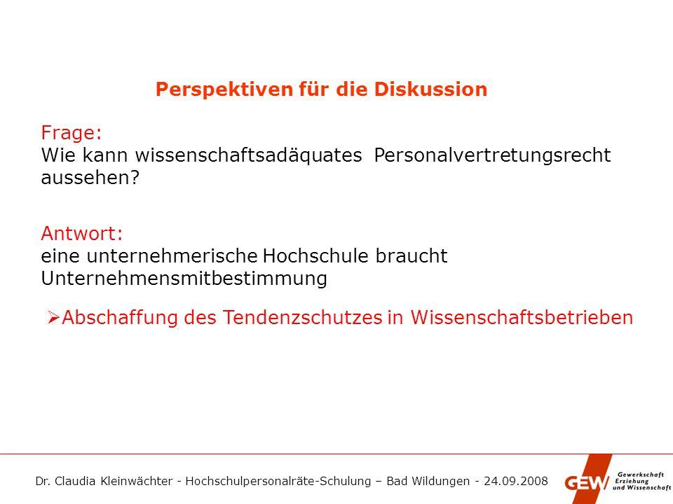 Dr. Claudia Kleinwächter - Hochschulpersonalräte-Schulung – Bad Wildungen - 24.09.2008 Perspektiven für die Diskussion Frage: Wie kann wissenschaftsad