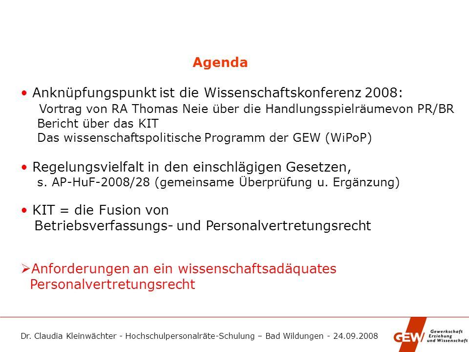 Dr. Claudia Kleinwächter - Hochschulpersonalräte-Schulung – Bad Wildungen - 24.09.2008 Agenda Anknüpfungspunkt ist die Wissenschaftskonferenz 2008: Vo
