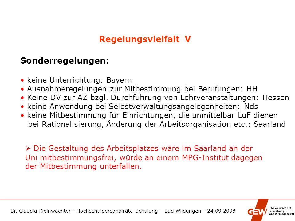 Dr. Claudia Kleinwächter - Hochschulpersonalräte-Schulung – Bad Wildungen - 24.09.2008 Regelungsvielfalt V Sonderregelungen: keine Unterrichtung: Baye