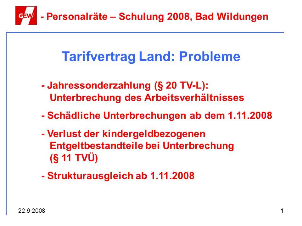 22.9.20081 Tarifvertrag Land: Probleme - Jahressonderzahlung (§ 20 TV-L): Unterbrechung des Arbeitsverhältnisses - Schädliche Unterbrechungen ab dem 1