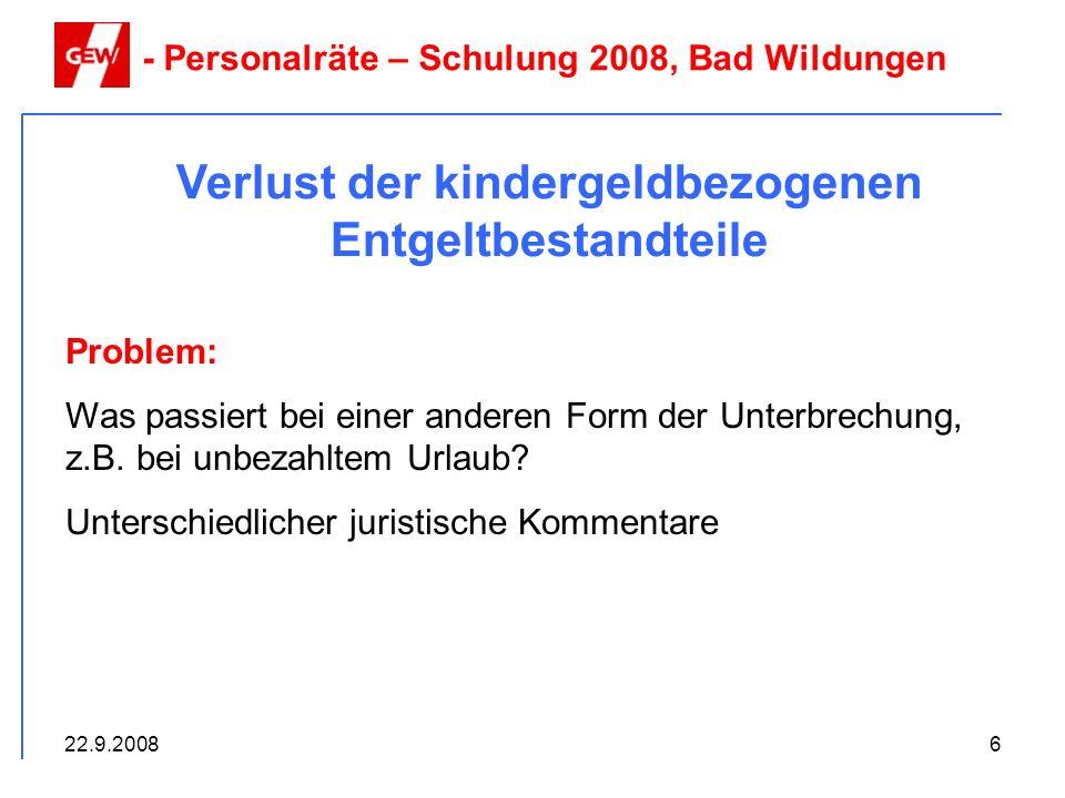 22.9.20086 Verlust der kindergeldbezogenen Entgeltbestandteile - Personalräte – Schulung 2008, Bad Wildungen Problem: Was passiert bei einer anderen F