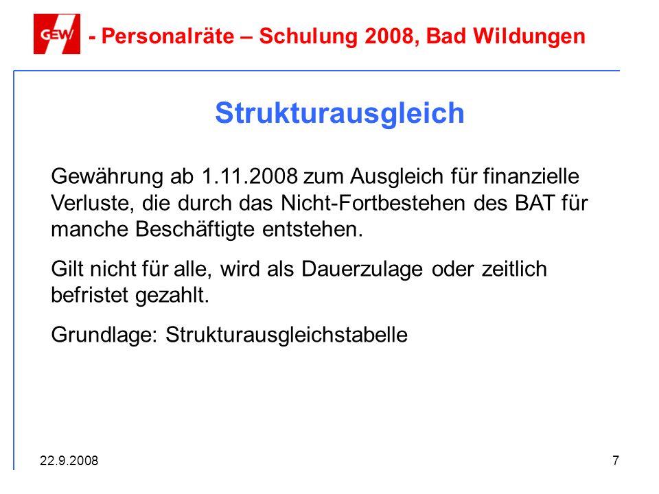 22.9.20088 Strukturausgleich - Personalräte – Schulung 2008, Bad Wildungen Problem: Welche Vergütungsgruppe wird bei der Berechnung zu Grund gelegt.