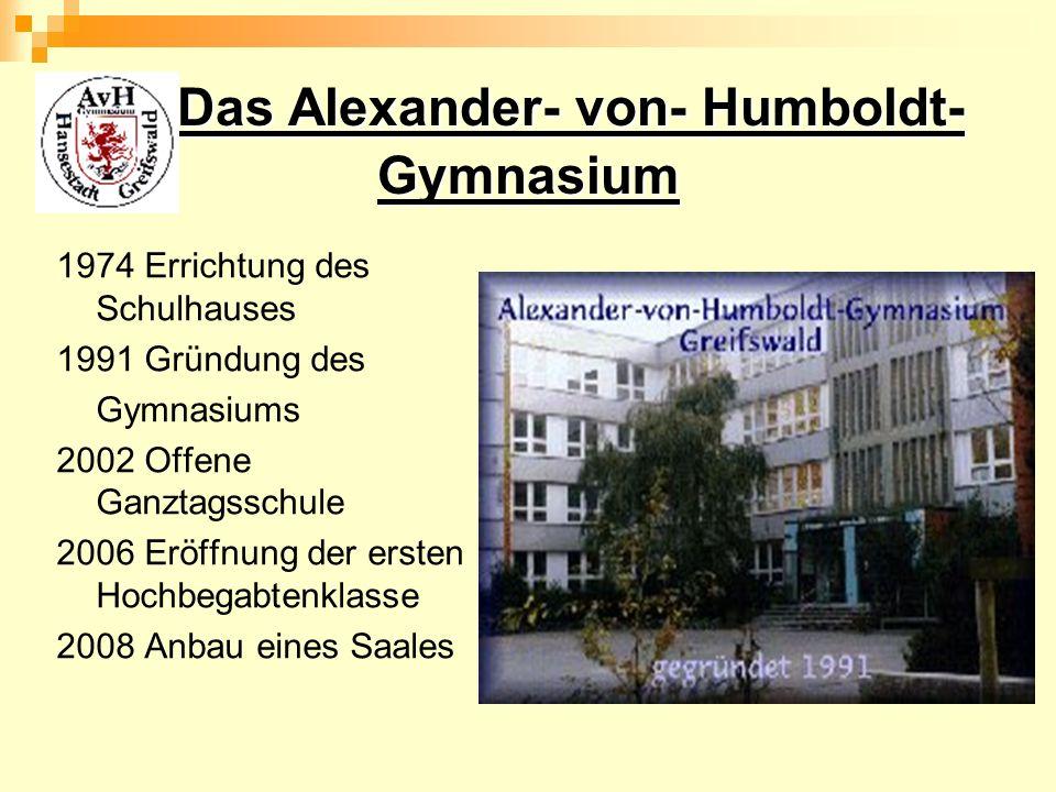Alexander – von – Humboldt - Gymnasium der Hansestadt Greifswald Präsentation für den Informationsabend zur Aufnahme neuer fünfter Klassen im Hochbegabtenzweig